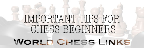 important tips beginners chess